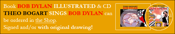 You can order the Book and CD Dylan Illustrated / Theo Bogart sings Bob Dylan